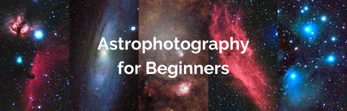 The Complete Beginner's Guide To Astrophotography – How To Get Started