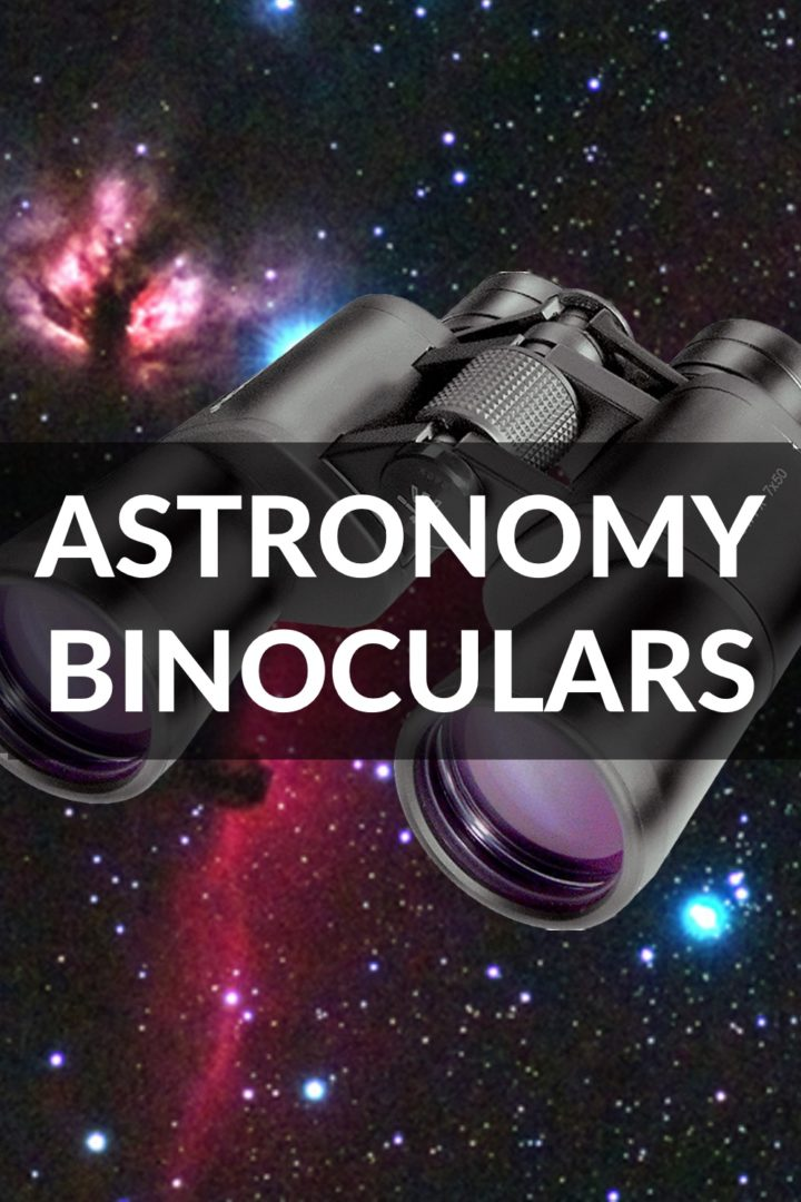 Astronomy Binoculars - Best Models for Stargazing and Astrophotography